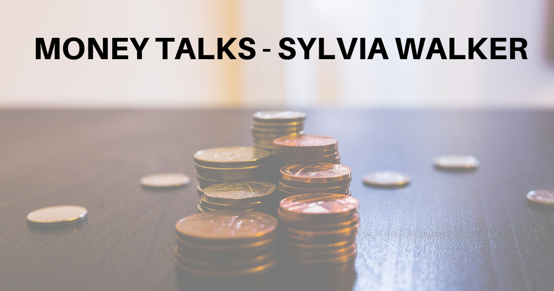MONEY TALK WITH SYLVIA WALKER